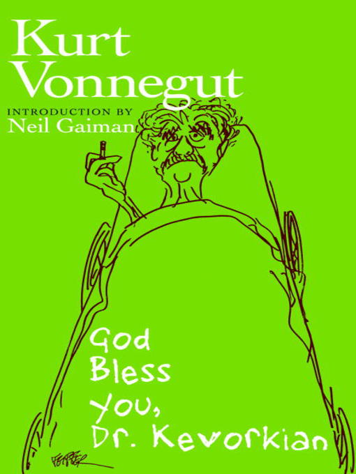 Title details for God Bless You, Dr. Kevorkian by Kurt Vonnegut - Wait list
